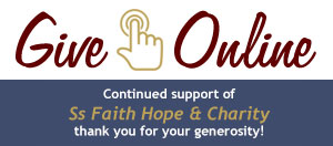 Give Online to Ss. Faith Hope and Charity